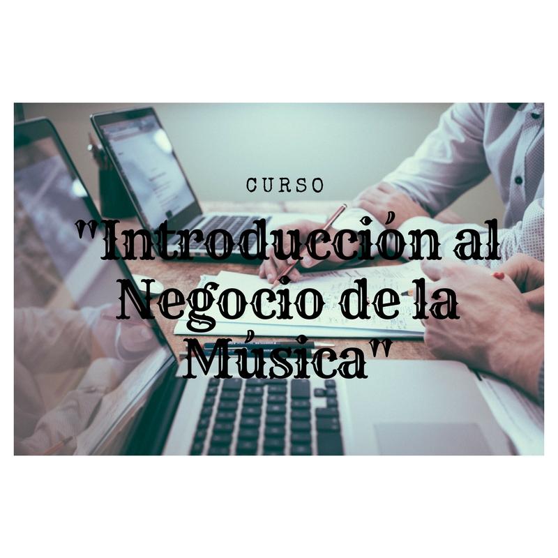 """""""Introducción al Negocio de la Música""""."""
