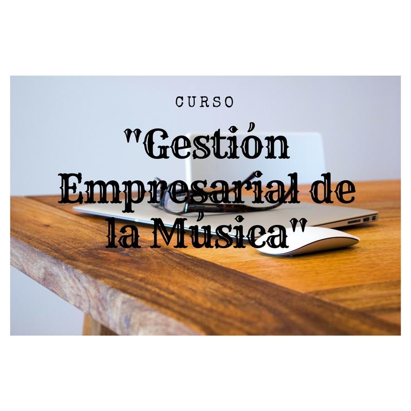Gestión Empresarial de la Música.